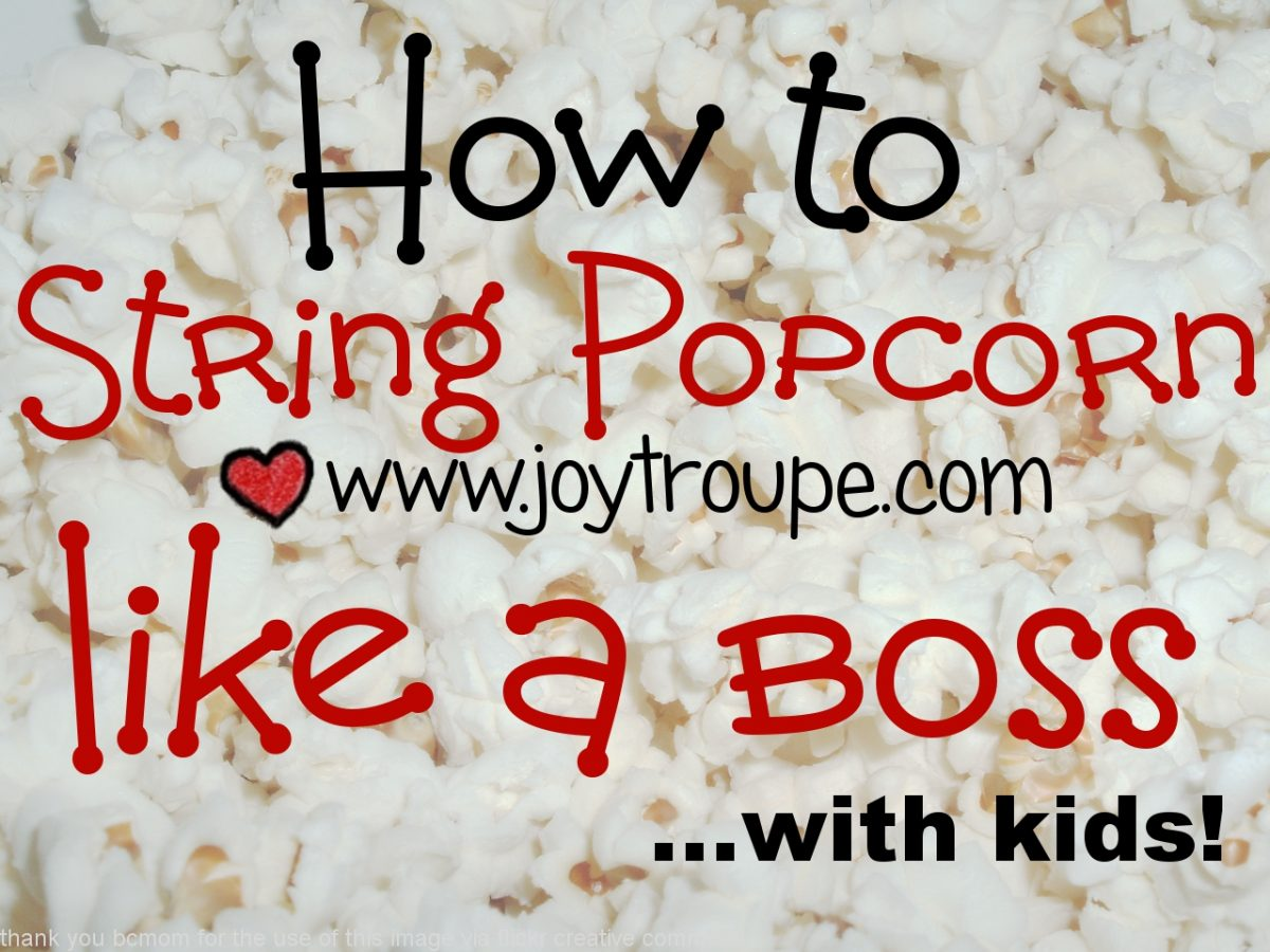 How to string popcorn like a boss