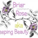 Fairy Tale Playdate: Briar Rose aka Sleeping Beauty