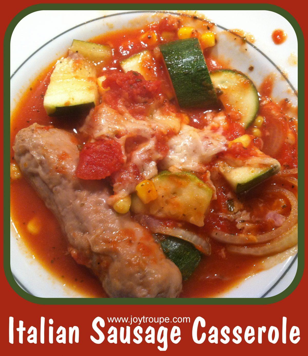 Lower Carb Italian Sausage Casserole - Joy Makin Mamas
