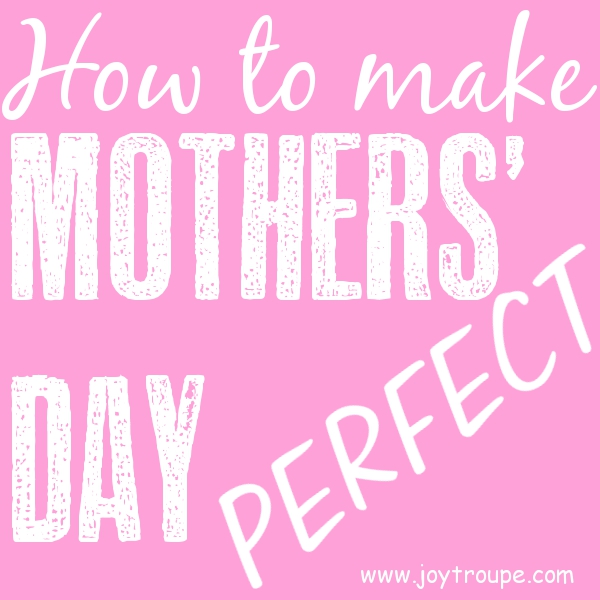 perfectmothersday