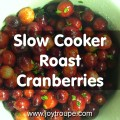 Slow Cooker Roast Cranberries