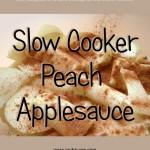 Slow Cooker Peach Applesauce Recipe