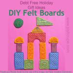Debt Free Holiday: DIY Felt Boards
