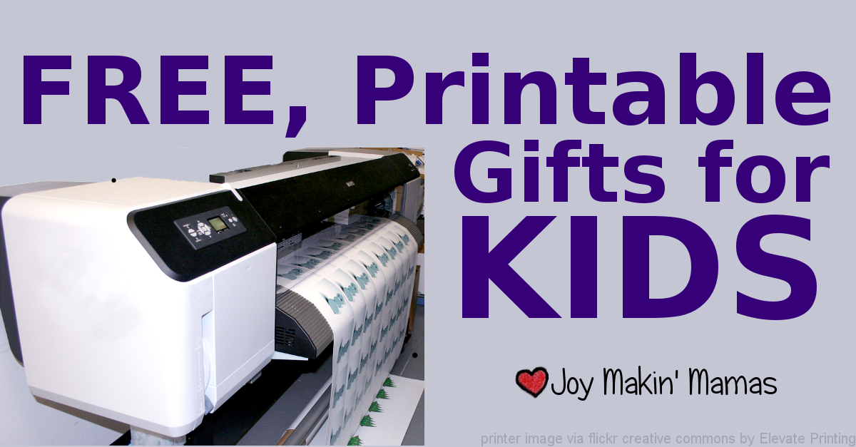 free printable gifts for kids roundup by Joy Makin' Mamas