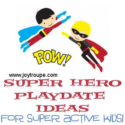 Superhero playdate ideas for super active kids