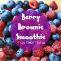 berry brownie smoothie recipe Joy Makin Mamas