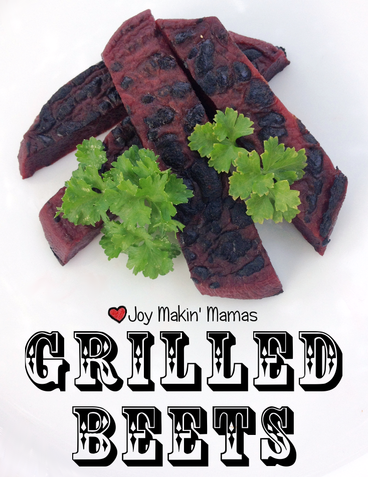 grilled beets recipe joy makin mamas pinterest