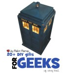 20+ DIY gifts for geeks of all kinds