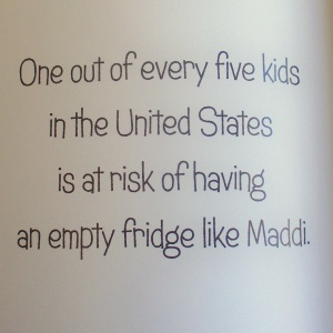 One out of every five kids in the United States is at risk of having an empty fridge like Maddi. Maddi's Fridge Joy Makin' Mamas