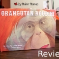 Orangutan Houdini by Laurel Neme Joy Makin Mamas Review