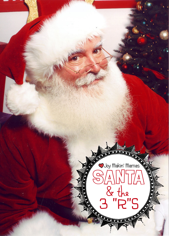 Santa & the 3 Rs: A modern holiday tale by the Joy Makin' Mamas