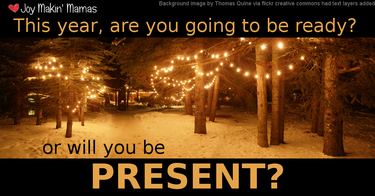 This year are you going to be ready or are you going to be present